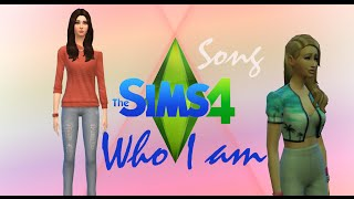The Sims 4 Song WHO I AM + Video 720p +Outtakes
