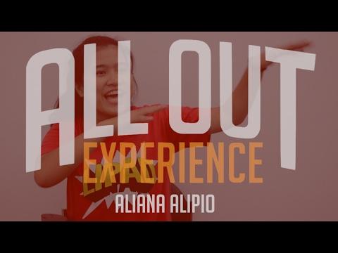 The All Out Experience | Aliana Alipio