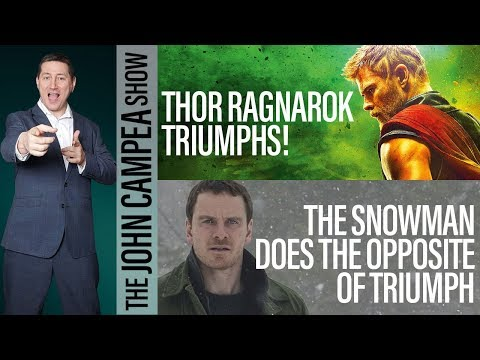 Thor Ragnarok Triumphs! The Snowman Does The Opposite - The John Campea Show
