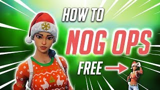 How to: GET NOG OPS IN FORTNITE FOR FREE (TUTORIAL)