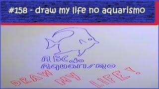 Draw My Life - ABC do Aquarismo - #EP158