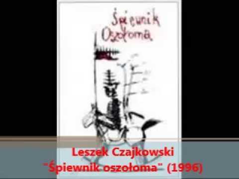 """Dziesięciu dzielnych harcerzy - Leszek Czajkowski - Śpiewnik oszołoma"""" (1996)"""