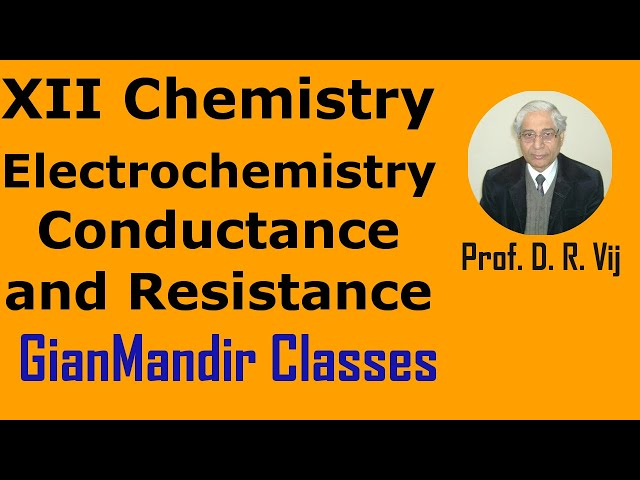 XII Chemistry | Electrochemistry | Conductance and Resistance by Gourav Sir