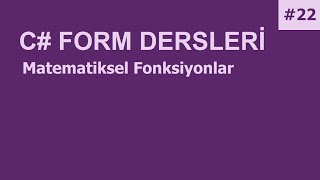 C# Form Dersleri-22 Matematiksel Fonksiyonlar