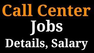 CALL CENTER JOBS DETAILS | RECRUITMENT, CAREER, SALARY, QUALIFICATIONS ETC.