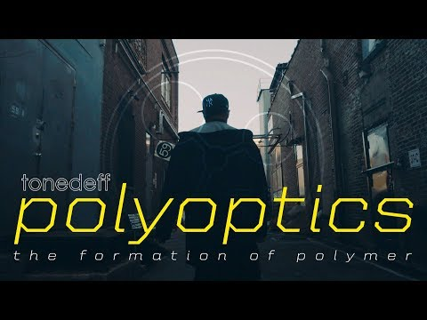 Tonedeff - Polyoptics: The Formation of Polymer - (Documentary Trailer)