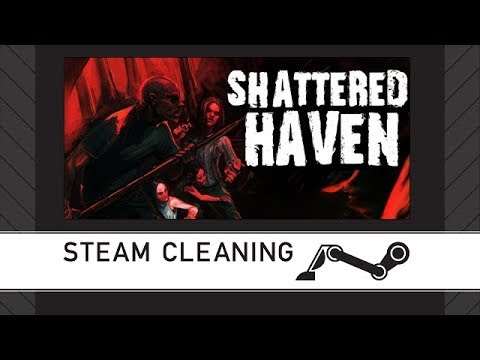 Steam Cleaning - Shattered Haven  