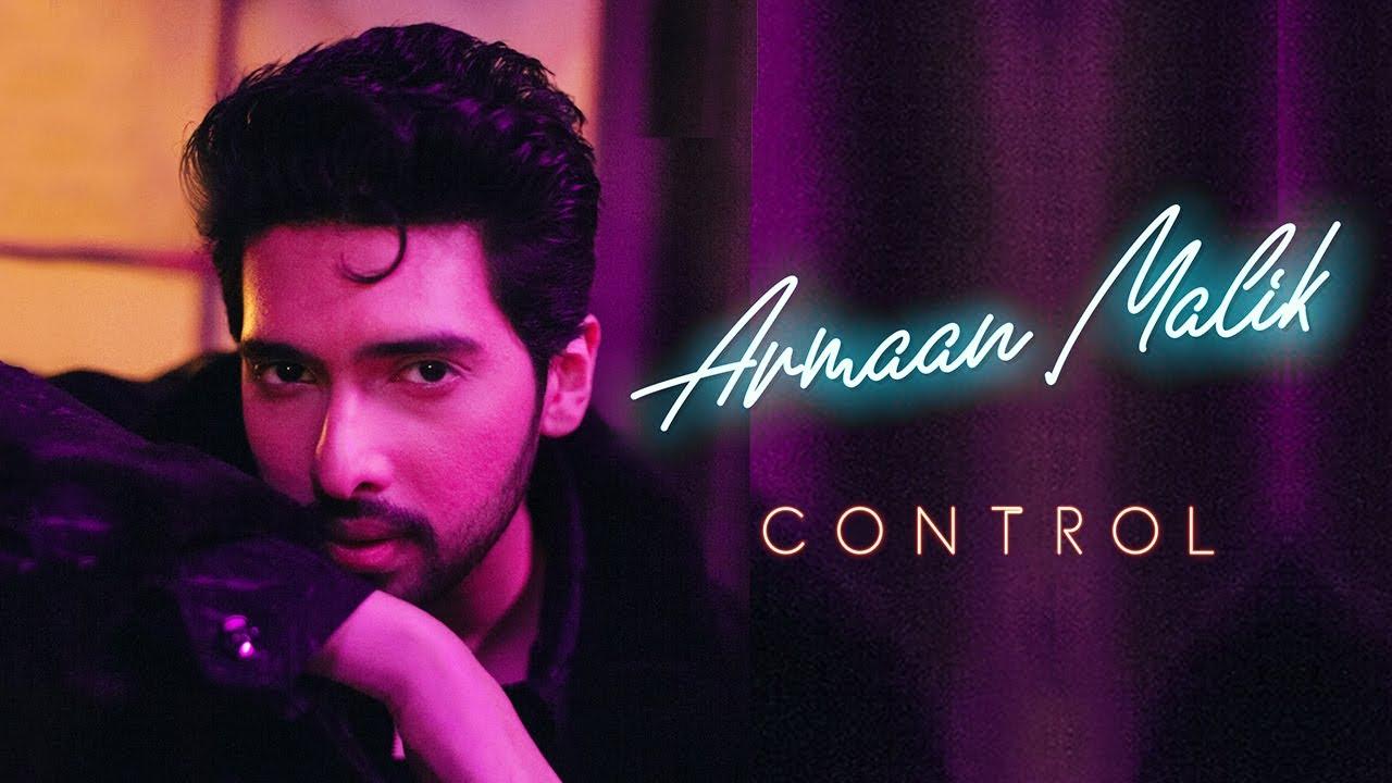 Armaan Malik Control Official Music Video Youtube