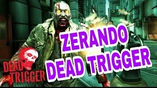 ZERANDO DEAD TRIGGER EP1