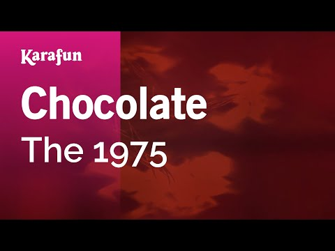 Karaoke Chocolate - The 1975 *