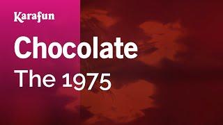 Karaoke Chocolate - The 1975 *