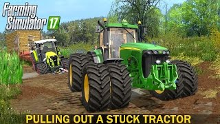 Farming Simulator 17 Pulling Out a Stuck Tractor