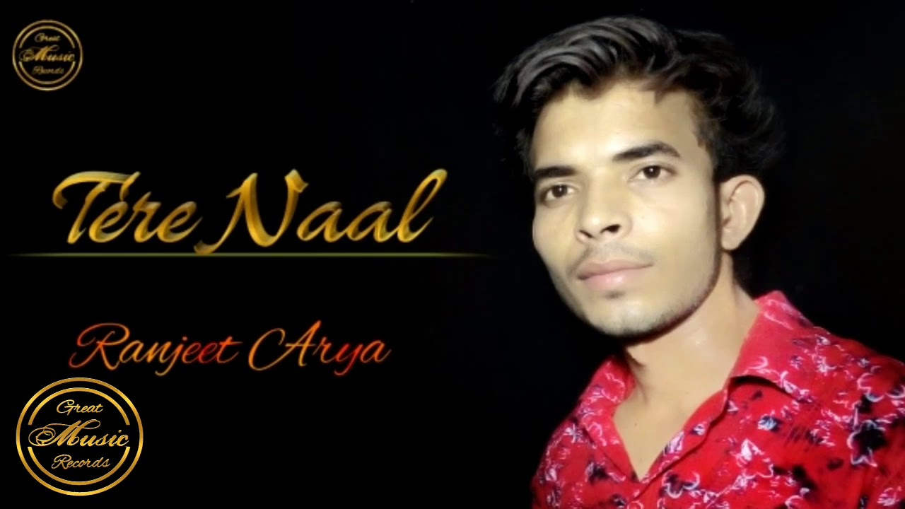 tere naal cover song ranjeet arya darshan raval tulsi kumar tseries great
