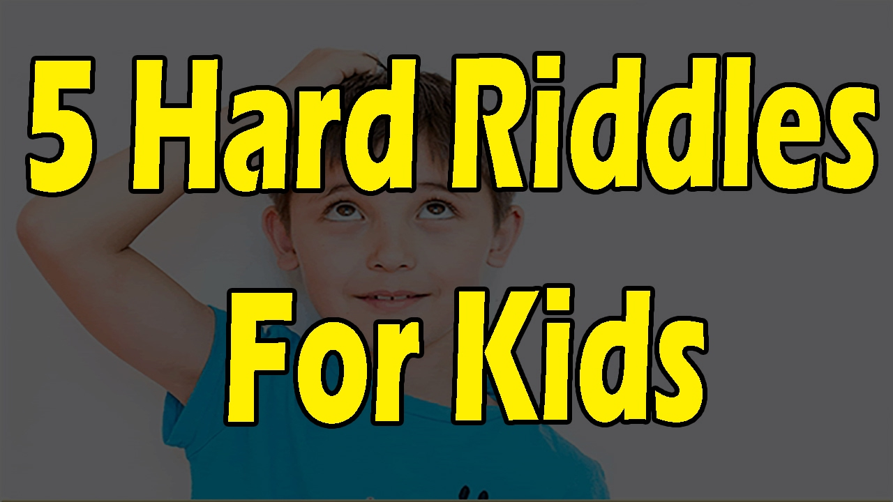 Top 5 hard riddles for kids with answer can you solve it popular riddles