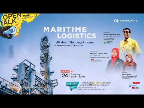 """OpenTalk#6 - """"Maritime Logistics : All About Shipping Process in Petrochemical Industries!"""""""