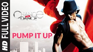 Pump It Up (Full Video Song) | Chance Pe Dance