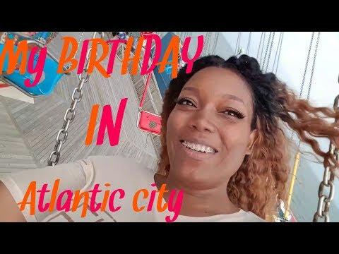CELEBRATING MY BIRTHDAY IN ATLANTIC CITY.