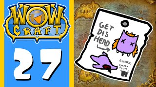 WowCraft Ep 27 Beheading Out To Quest