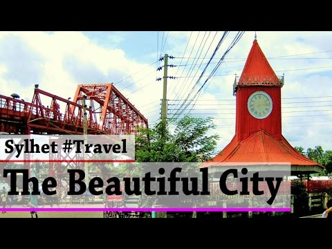 Sylhet - The Magical City of Beauty | Bangladesh Travel