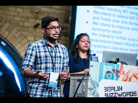 Berlin Buzzwords 2018: Arpan Gupta & Seinjuti Chatterjee – From boolean towards semantic ...