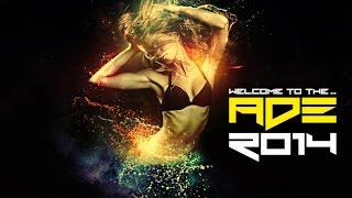 Best Dance Music Mix - Welcome To The....ADE 2014 - Club Music