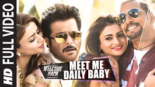 Meet Me Daily Baby (Full Song) | Welcome Back