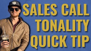 Sales Call Tonality Tip | Do You Sound Like You're Reading From A Script On Sales Calls?