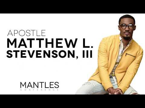 Apostle Matthew Stevenson Pt 1- Mantles Conference '18