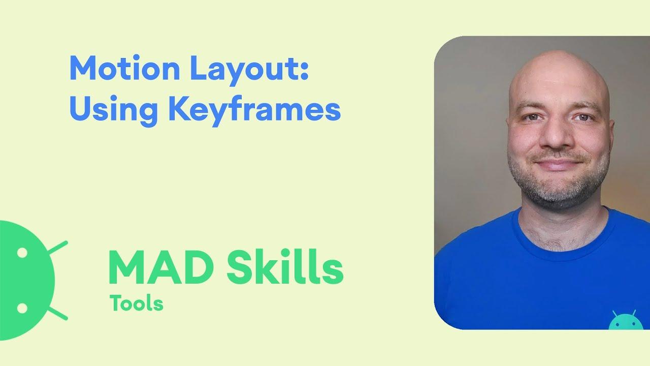 Motion Layout: Using keyframes - MAD Skills