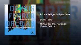 P 2 da J (Tiger Stripes Dub)