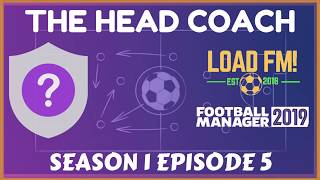 FM19 | The Head Coach | S1 E5 - UNEMPLOYED... AGAIN! | Football Manager 2019