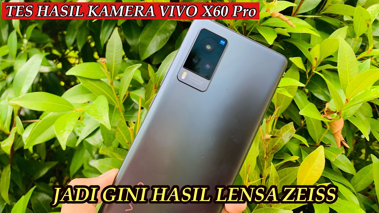 VIVO X60 Pro | TES HASIL KAMERA | Foto Dan Video (Gimbal Stabilization)