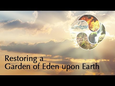 Hierarchs of the Elementals Teach Us on Restoring a Garden of Eden upon Earth