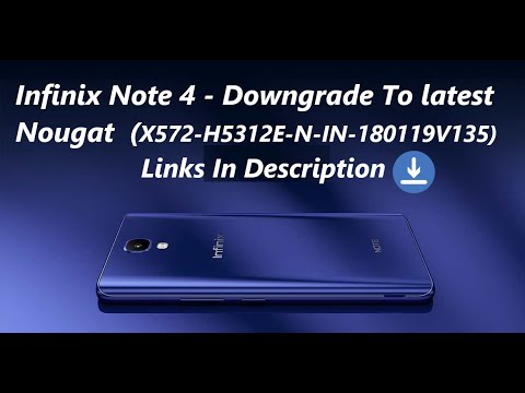 Infinix Note 4 - How to Downgrade to Latest Nougat V135 (Best OS)
