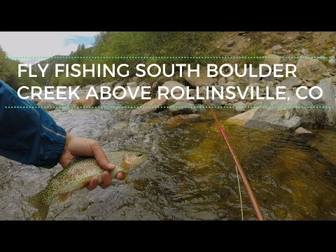 Fly Fishing South Boulder Creek Above Rollinsville, Colorado