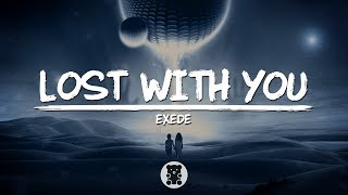 Exede Lost with you Lyrics.mp3