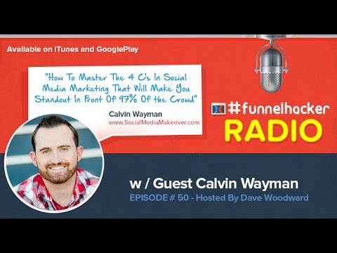Calvin Wayman, How To Master The 4 C's In Social Media Marketing That Will Make You Standout