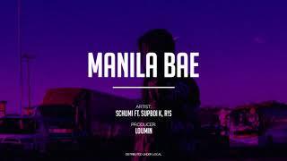 Schumi - Manila Bae (feat. Supboi K, R!S) [prod. Loumin]