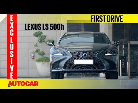 Lexus LS 500h   First Drive   Exclusive   Autocar India