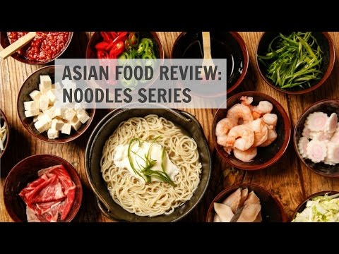 Asian Food Series: Noodles Review