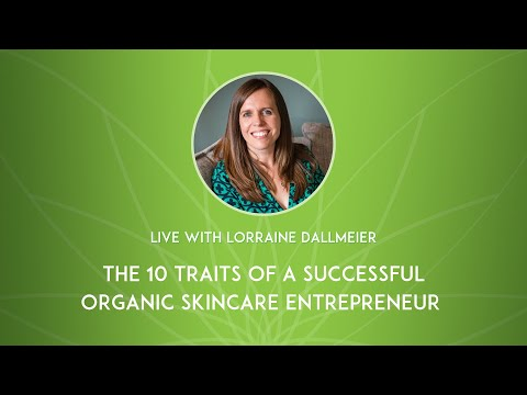 The 10 Traits of Every Successful Organic Skincare Entrepreneur