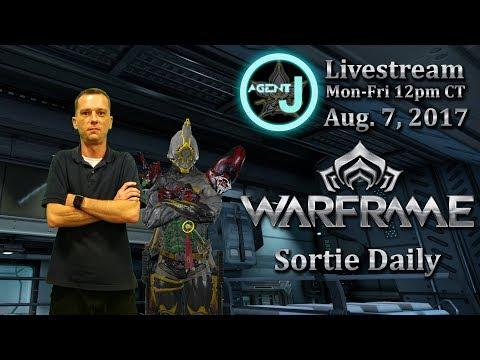 [Archive] Agent J Livestream - Warframe Sortie Daily August 7, 2017