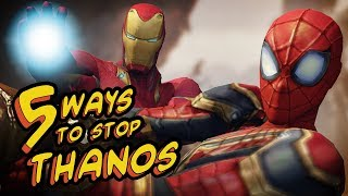 5 WAYS TO STOP THANOS - Avengers Infinity War SPOOF