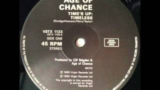 Age of Chance - Times Up (Timeless) (1991)