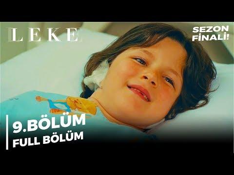 Leke | 9. Bölüm SEZON FİNALİ!