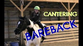 CANTERING BAREBACK FOR THE FIRST TIME! Day 035 (02/04/18)