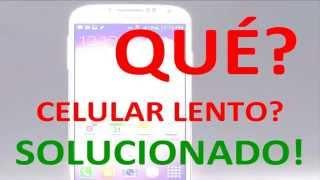 Celular o Tablet Lento SOLUCIONADO