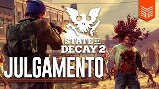 STATE OF DECAY 2 - O JULGAMENTO