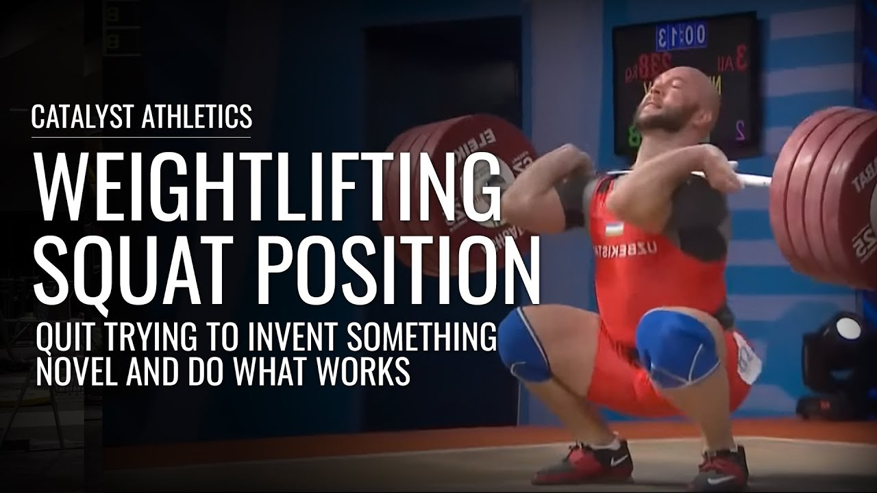 1db8c6540b1e Olympic Weightlifting Squat Position - Trust What Works for the Best ...