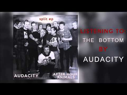 Audacity - The Bottom (Official Audio)